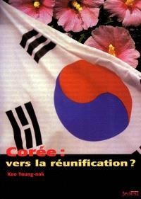Corée : vers la réunification ?