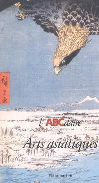 L'ABCdaire des arts asiatiques
