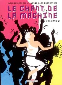 Le chant de la machine. Volume 2