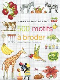 Cahier de point de croix : 500 motifs à broder. Volume 1