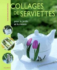 Collages de serviettes : pour le jardin et la maison