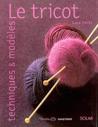 Le tricot : techniques et modèles