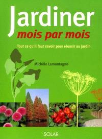 Jardiner mois par mois : tout ce qu'il faut savoir pour réussir au jardin