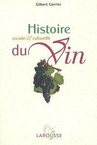 Histoire sociale et culturelle du vin; Suivi de Les mots de la vigne et du vin