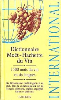Dictionnaire international Moët-Hachette du vin