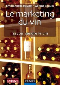 Marketing du vin : savoir vendre le vin