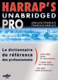 Harrap's unabridged pro : anglais-français, français-anglais : le dictionnaire de référence des professionnels