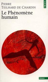 Oeuvres complètes. Volume 1, Le Phénomène humain