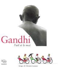 Gandhi : l'oeil et le mot