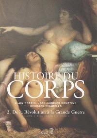 Histoire du corps. Volume 2, De la Révolution à la Grande guerre