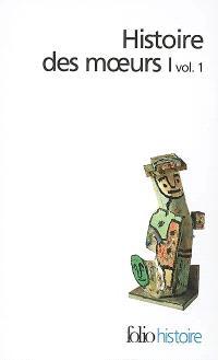 Histoire des moeurs. Volume 1-1, Les coordonnées de l'homme et la culture matérielle
