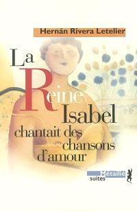 La reine Isabel chantait des chansons d'amour