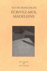 Ecrivez-moi, Madeleine