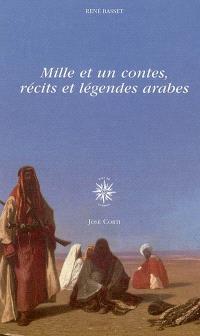 Mille et un contes, récits et légendes arabes
