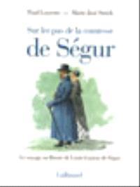 Sur les pas de la comtesse de Ségur : le voyage en Russie de Louis-Gaston de Ségur