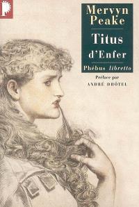La trilogie de Gormenghast. Volume 1, Titus d'enfer