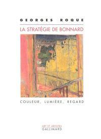 La stratégie de Bonnard : couleur, lumière, regard