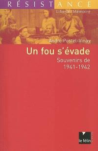 Un fou s'évade : souvenirs de 1941-1942