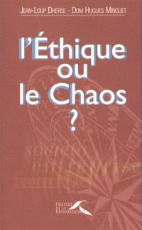 L'éthique ou le chaos ?
