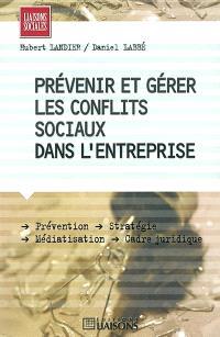 Prévenir et gérer les conflits sociaux dans l'entreprise