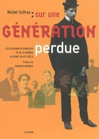 Sur une génération perdue : les écrivains de Bordeaux et de la Gironde au début du XXe siècle