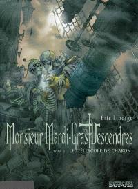 Monsieur Mardi-Gras Descendres. Volume 2, Le télescope de Charon