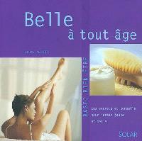 Belle à tout âge : les secrets pour rester jeune et belle