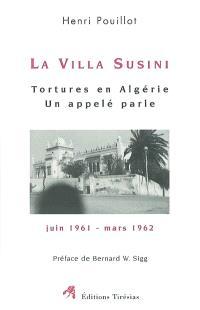 La Villa Susini : tortures en Algérie, un appelé parle (juin 1961-mars 1962)