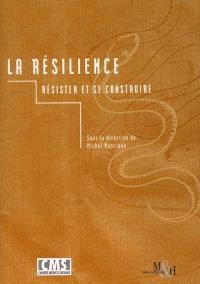 La résilience : résister et se construire