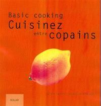 Basic cooking : cuisiner entre copains