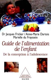 Guide de l'alimentation de l'enfant : de la conception à l'adolescence