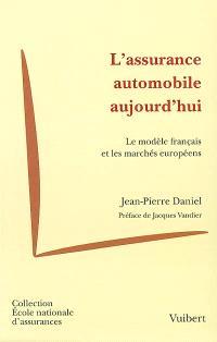 L'assurance automobile aujourd'hui : le modèle français et les marchés européens