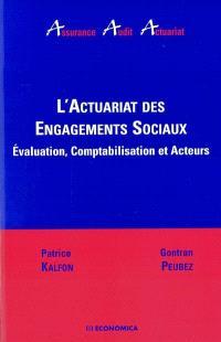 L'actuariat des engagements sociaux : évaluation, comptabilisation et acteurs