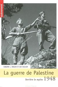 1948, la guerre de Palestine : derrière le mythe...