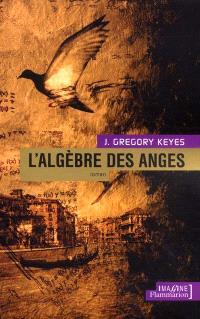 L'âge de la déraison. Volume 2, L'algèbre des anges