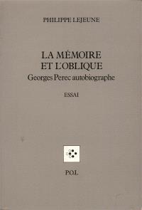La Mémoire et l'oblique : Georges Perec autobiographe