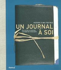 Un journal à soi : histoire d'une pratique