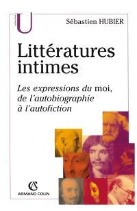 Littératures intimes : les expressions du moi, de l'autobiographie à l'autofiction