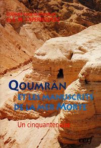 Qoumrân et les manuscrits de la mer Morte : un cinquantenaire