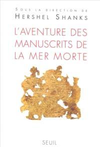 L'aventure des manuscrits de la mer Morte