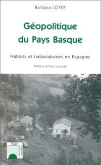 Géopolitique du Pays Basque : nations et nationalismes en Espagne