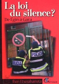 La loi du silence ? : de Egin à Gara