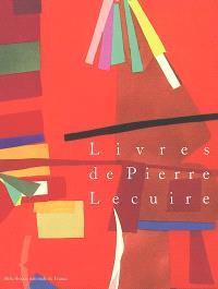 Livres de Pierre Lecuire : exposition, Paris, Bibliothèque nationale de France, galerie Mansart, 23 octobre 2001-27 janvier 2002