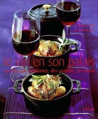 Le vin en son palais : un vin, une ambiance, des accords, un menu