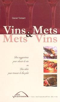 Vins et mets, mets et vins : des suggestions pour choisir le vin ou des idées pour trouver le bon plat
