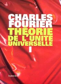 Théorie de l'unité universelle. Volume 1