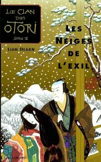Le clan des Otori. Volume 2, Les neiges de l'exil