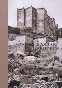 Kasbas berbères de l'Atlas et des oasis : les grandes architectures du Sud marocain