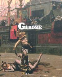 Jean-Léon Gérôme : l'histoire en spectacle (1824-1904)