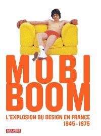 Mobi boom : l'explosion du design en France, 1945-1975